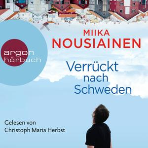 Christoph Maria Herbst liest Miika Nousiainen, Verrückt nach Schweden