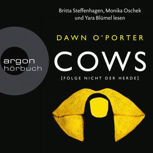 Britta Steffenhagen, Monika Oschek und Yara Blümel lesen Dawn O'Porter, Cows