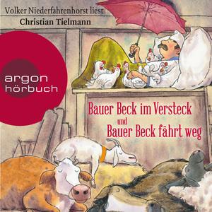 Volker Niederfahrenhorst liest Christian Tielmann, Bauer Beck im Versteck und Bauer Beck fährt weg
