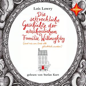 ¬Die¬ schreckliche Geschichte der abscheulichen Familie Willoughby (und wie am Ende alle glücklich wurden)