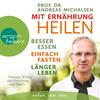 Julian Mehne liest Andreas Michalsen, Mit Ernährung heilen