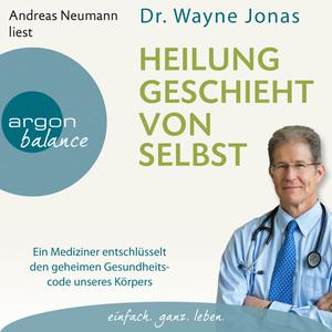 Andreas Neumann liest Wayne Jonas, Heilung geschieht von selbst