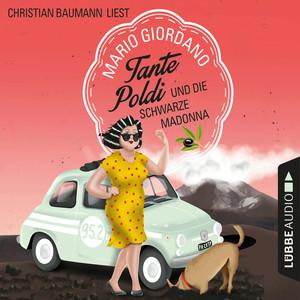 Christian Baumann liest Mario Giordano, Tante Poldi und die schwarze Madonna