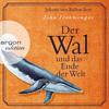 Johann von Bülow liest John Ironmonger, Der Wal und das Ende der Welt