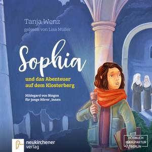 Sophia und das Abenteuer auf dem Klosterberg - Hildegard von Bingen für junge HörerInnen