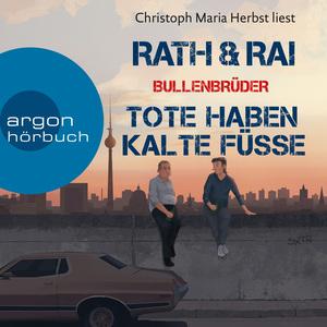 Christoph Maria Herbst liest Rath & Rai, Tote haben kalte Füße