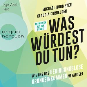 Ingo Abel liest Michael Bohmeyer, Claudia Cornelsen, Was würdest du tun?