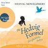 Nina West liest Hedvig Montgomery, Die Hedvig-Formel für glückliche Babys
