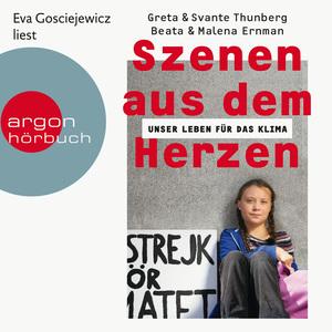 Eva Gosciejewicz liest Greta & Svante Thunberg, Beata & Malena Ernman, Szenen aus dem Herzen