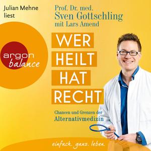 Julian Mehne liest Sven Gottschling mit Lars Amend, Wer heilt, hat Recht
