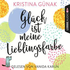 Vanida Karun liest Kristina Günak, Glück ist meine Lieblingsfarbe