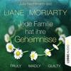 Julia Nachtmann liest Liane Moriarty, Jede Familie hat ihre Geheimnisse