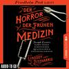 Friedhelm Ptok liest Der Horror der frühen Medizin, Lindsey Fitzharris