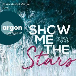 Marie-Isabel Walke liest Kira Mohn, Show me the stars