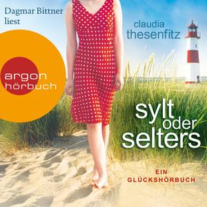 Dagmar Bittner liest Claudia Thesenfitz, Sylt oder Selters