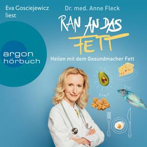 Eva Gosciejewicz liest Anne Fleck, Ran an das Fett