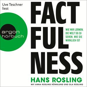 Uve Teschner liest Hans Rosling mit Anna Rosling Rönnlund und Ola Rosling, Factfulness