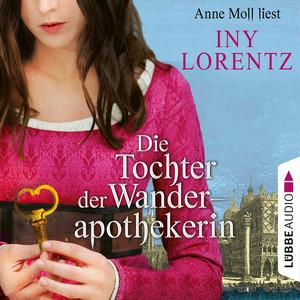 Anne Moll liest Iny Lorentz, Die Tochter der Wanderapothekerin