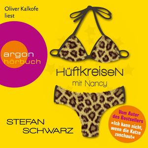 Oliver Kalkofe liest Stefan Schwarz, Hüftkreisen mit Nancy