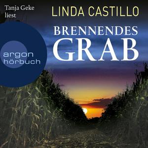 Tanja Geke liest Linda Castillo, Brennendes Grab