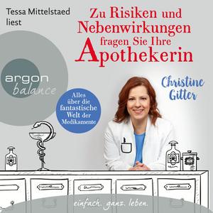 Tessa Mittelstaedt liest Christine Gitter, Zu Risiken und Nebenwirkungen fragen Sie Ihre Apothekerin