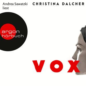 Andrea Sawatzki liest Christina Dalcher, Vox