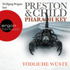 Wolfgang Wagner liest Preston & Child, Pharaoh Key - Tödliche Wüste