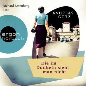 Richard Barenberg liest Andreas Götz, Die im Dunkeln sieht man nicht