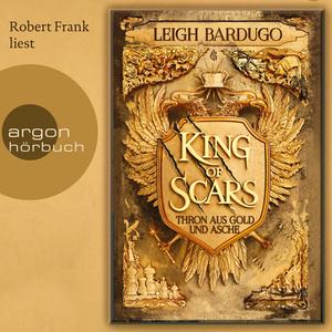 Robert Frank liest Leigh Bardugo, King of scars