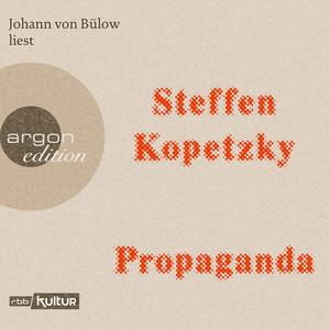 Johann von Bülow liest Steffen Kopetzky, Propaganda