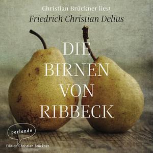 Christian Brückner liest Friedrich Christian Delius, Die Birnen von Ribbeck