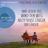 Heikko Deutschmann liest Fredrik Backman, Und jeden Tag wird der Weg nach Hause länger und länger