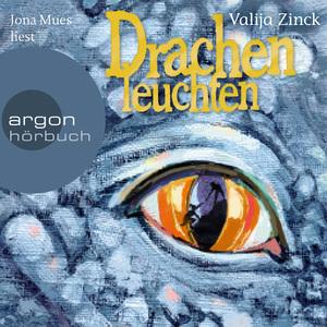 Jona Mues liest Valija Zinck, Drachenleuchten