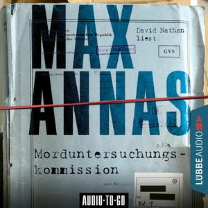David Nathan liest Max Annas, Morduntersuchungskommission