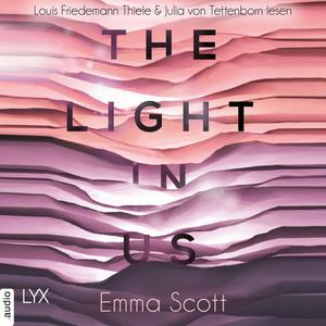 Louis Friedemann Thiele & Julia von Tettenborn lesen Emma Scott, The light in us