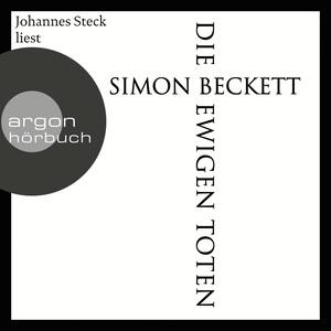 Johannes Steck liest Simon Beckett, Die ewigen Toten