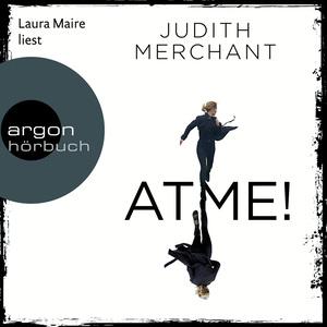 Laura Maire liest Judith Merchant, Atme!