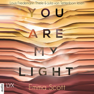Louis Friedemann Thiele & Julia von Tettenborn lesen Emma Scott, You are my light