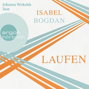 Johanna Wokalek liest Isabel Bogdan, Laufen