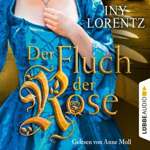 Anne Moll liest Iny Lorentz, Der Fluch der Rose
