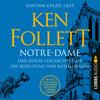 Joachim Kerzel liest Ken Follett, Notre-Dame