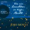 Luise Helm liest Jojo Moyes, Wie ein Leuchten in tiefer Nacht
