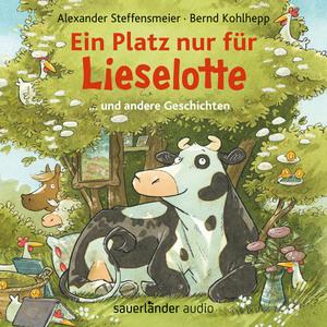 ¬Ein¬ Platz nur für Lieselotte - ... und andere Geschichten