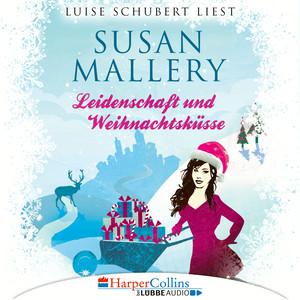 Luise Schubert liest Susan Mallery, Leidenschaft und Weihnachtsküsse