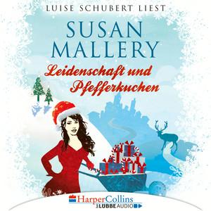Luise Schubert liest Susan Mallery, Leidenschaft und Pfefferkuchen