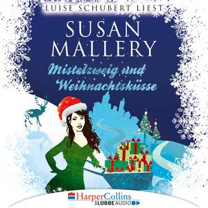 Luise Schubert liest Susan Mallery, Mistelzweig und Weihnachtsküsse