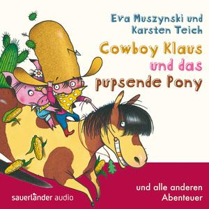Cowboy Klaus und das pupsende Pony ... und alle anderen Abenteuer