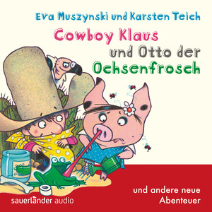 Cowboy Klaus und Otto der Ochsenfrosch ... und andere neue Abenteuer