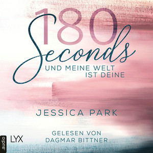 180 seconds und meine Welt ist deine