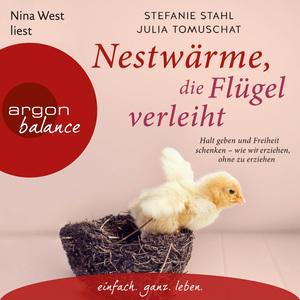 Nina West liest Stefanie Stahl, Julia Tomuschat, Nestwärme, die Flügel verleiht